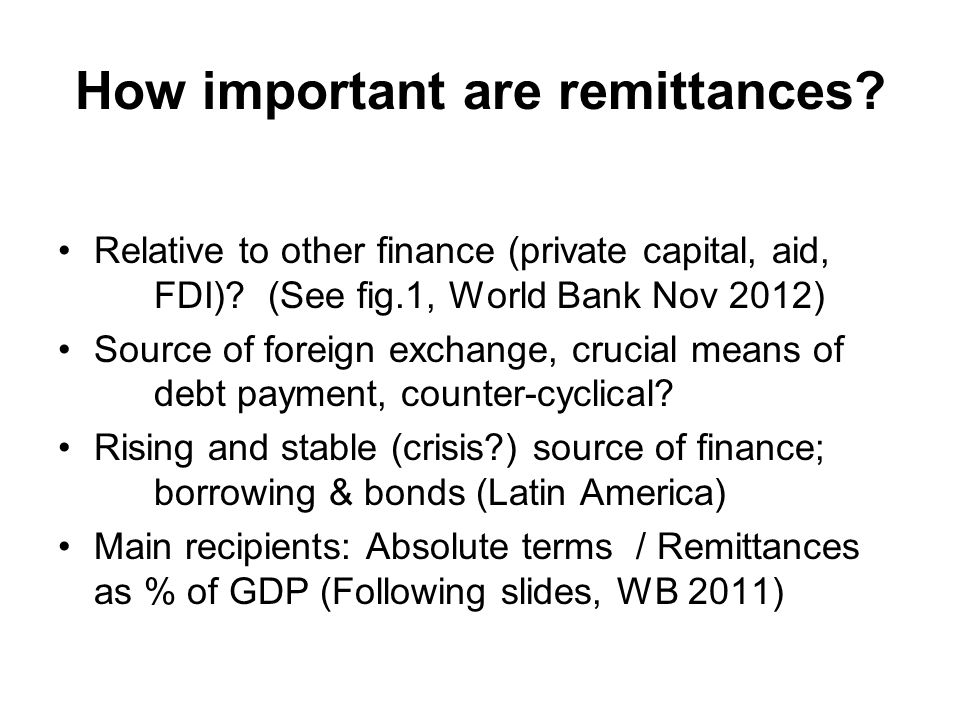 How important are remittances. Relative to other finance (private capital, aid, FDI).