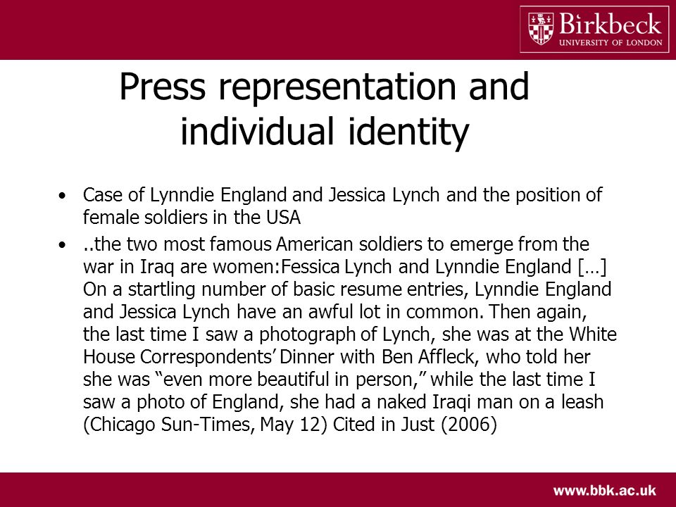 Press representation and individual identity Case of Lynndie England and Jessica Lynch and the position of female soldiers in the USA..the two most fa