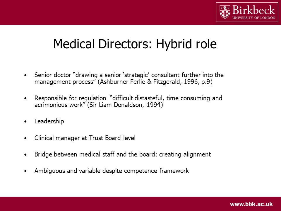 Medical Directors: Hybrid role Senior doctor drawing a senior strategic consultant further into the management process (Ashburner Ferlie & Fitzgerald,
