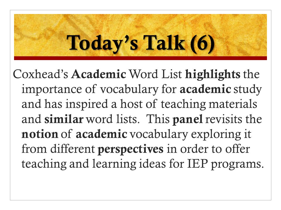 Todays Talk (6) Coxheads Academic Word List highlights the importance of vocabulary for academic study and has inspired a host of teaching materials a