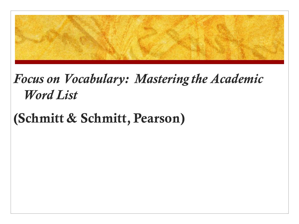 Focus on Vocabulary: Mastering the Academic Word List (Schmitt & Schmitt, Pearson)