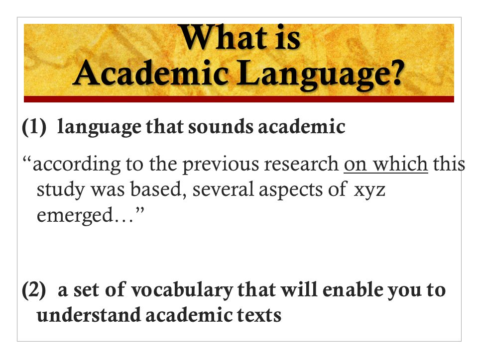 (1) language that sounds academic according to the previous research on which this study was based, several aspects of xyz emerged… (2) a set of vocab