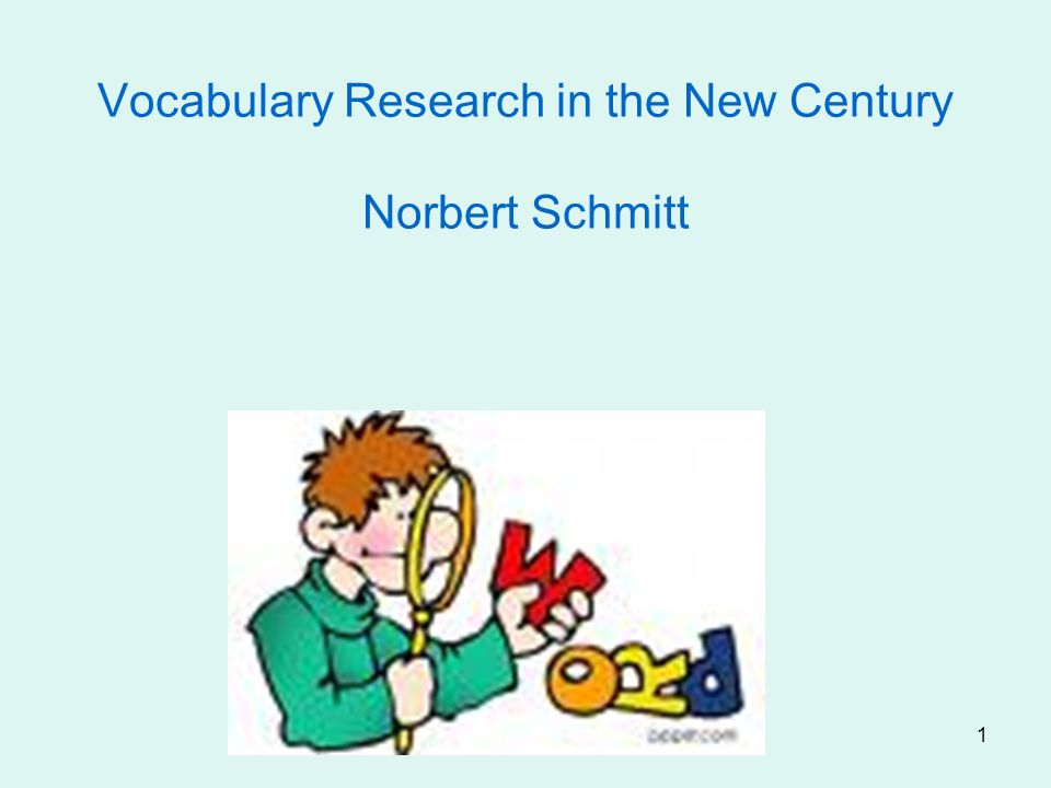1 Vocabulary Research in the New Century Norbert Schmitt