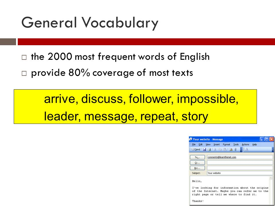 Mid-frequency vocabulary Words at the 3000-9000 frequency levels provides 98% coverage of most texts Subsumes the AWL and much technical vocabulary