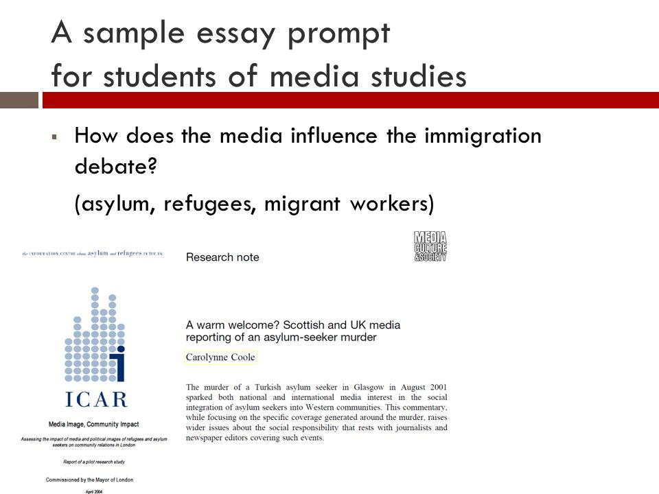 A sample essay prompt for students of media studies How does the media influence the immigration debate.