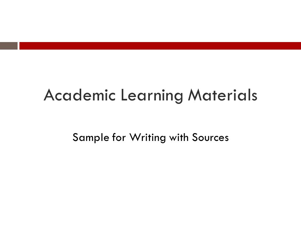 Academic Learning Materials Sample for Writing with Sources