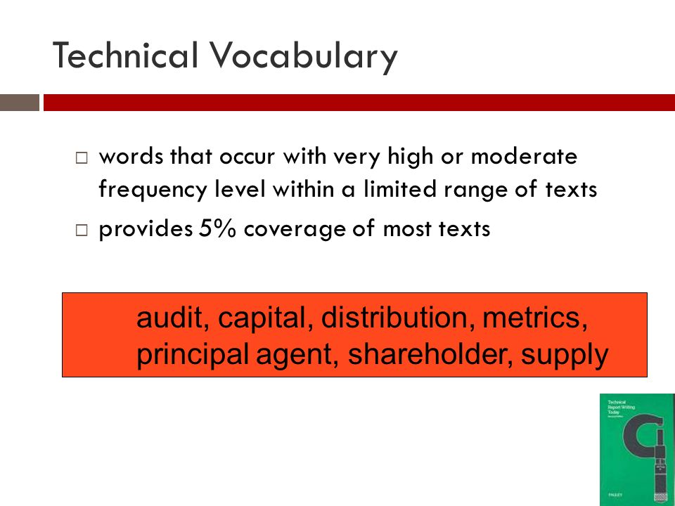 Low Frequency Vocabulary words at the 2,000 - 20,000 frequency level and beyond provides 5% coverage of most texts abject, credentials, genealogy, geomorphic, incarcerate, palpitate, rupture