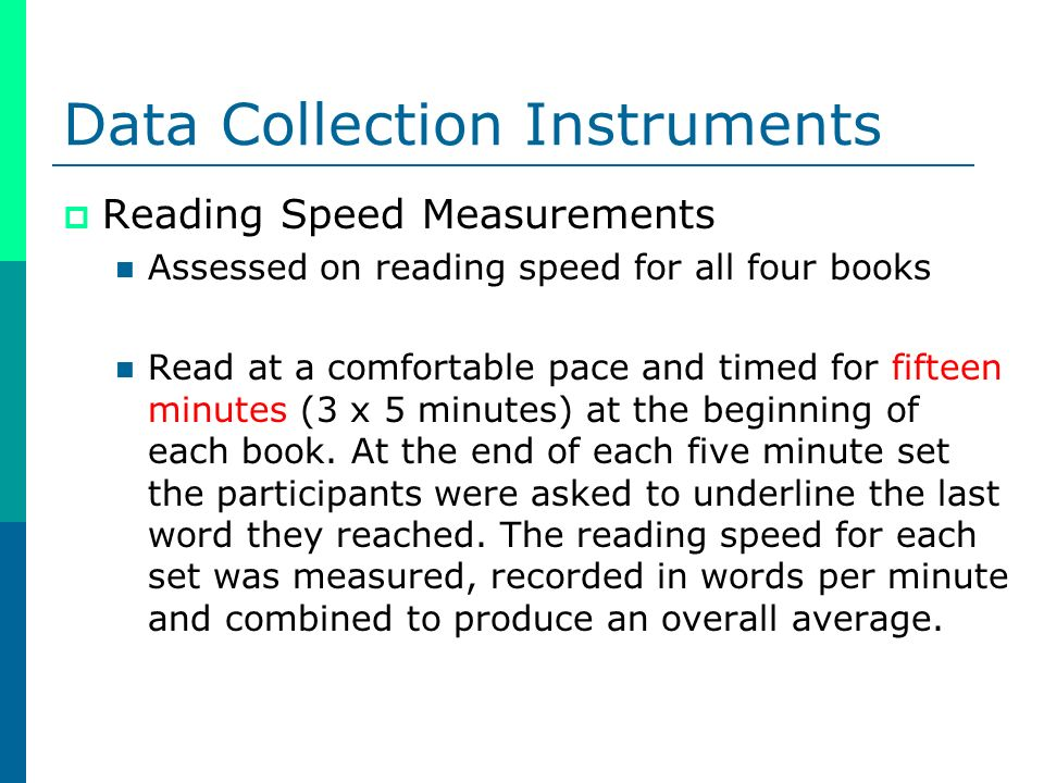 Reading Speed Measurements Assessed on reading speed for all four books Read at a comfortable pace and timed for fifteen minutes (3 x 5 minutes) at th