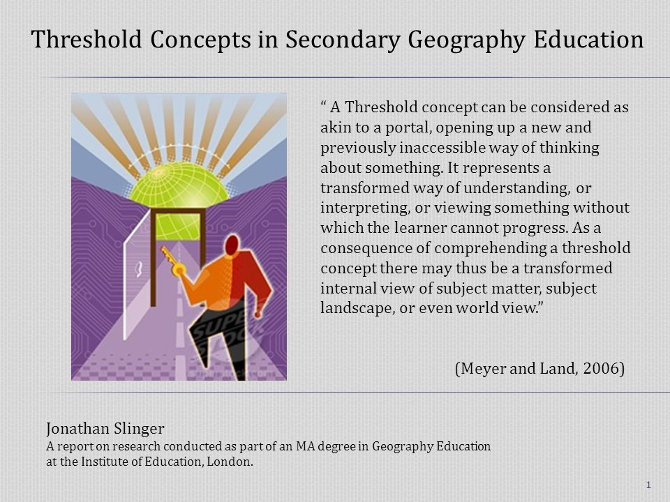 What can a threshold concepts framework contribute to: developing geographical thinking.