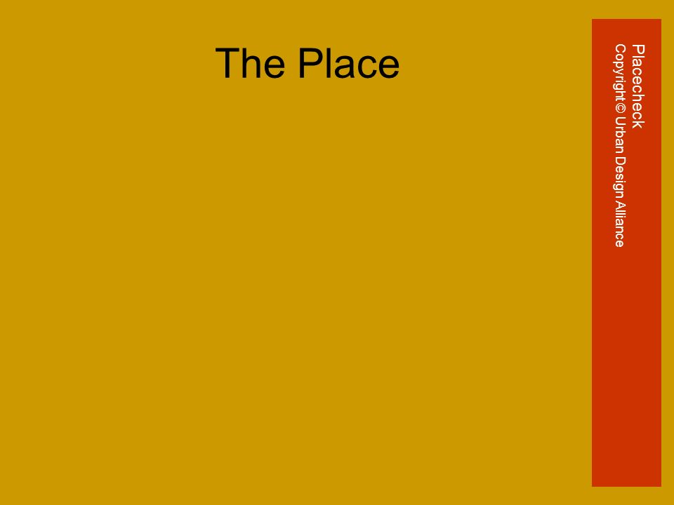 The Place PlacecheckCopyright © Urban Design Alliance