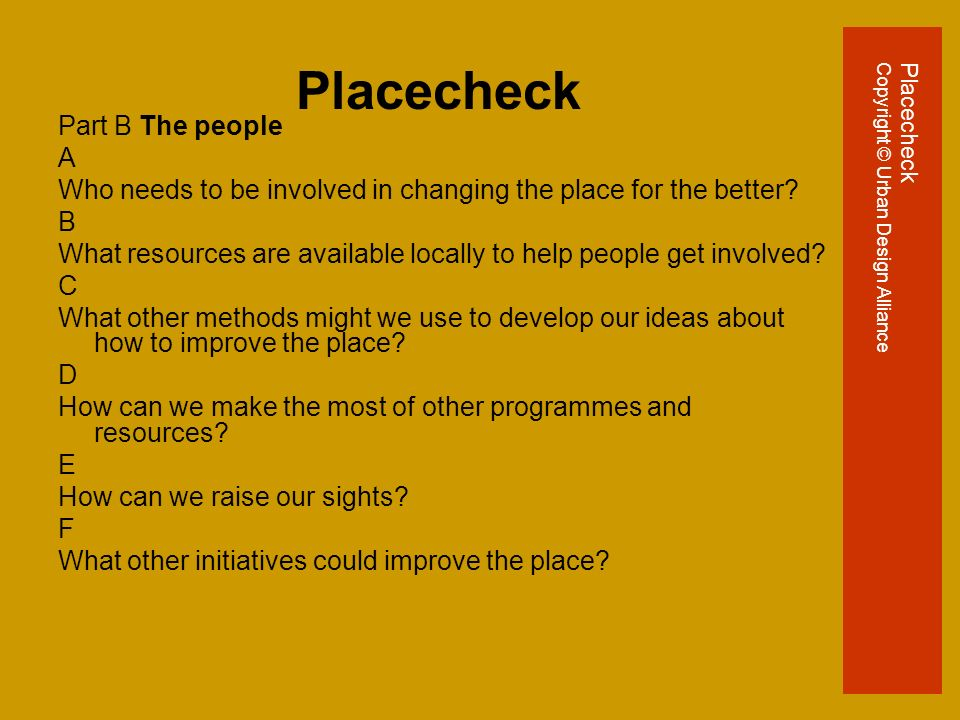 Placecheck Part B The people A Who needs to be involved in changing the place for the better.