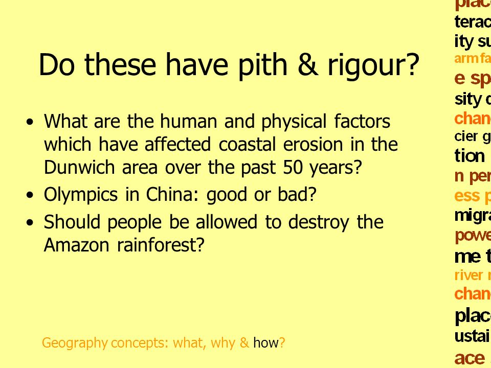 Do these have pith & rigour? What are the human and physical factors which have affected coastal erosion in the Dunwich area over the past 50 years? O