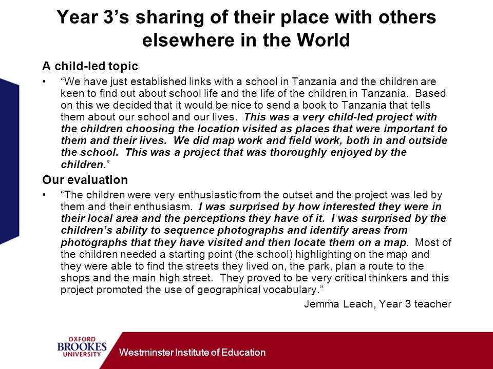 Westminster Institute of Education Year 3s sharing of their place with others elsewhere in the World A child-led topic We have just established links