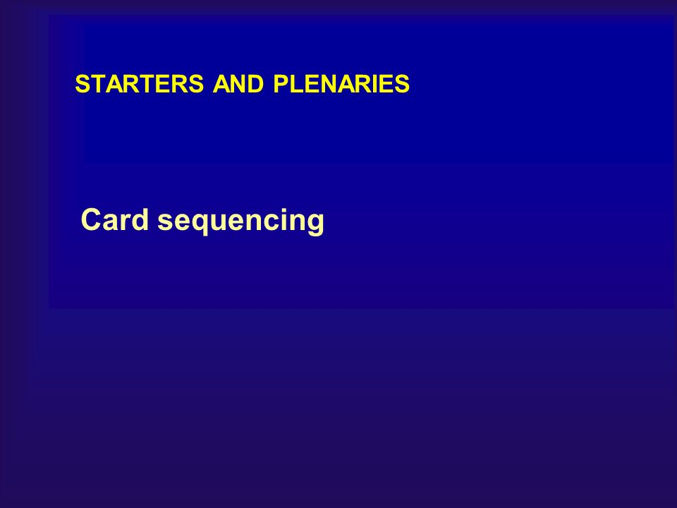 STARTERS AND PLENARIES Card sequencing