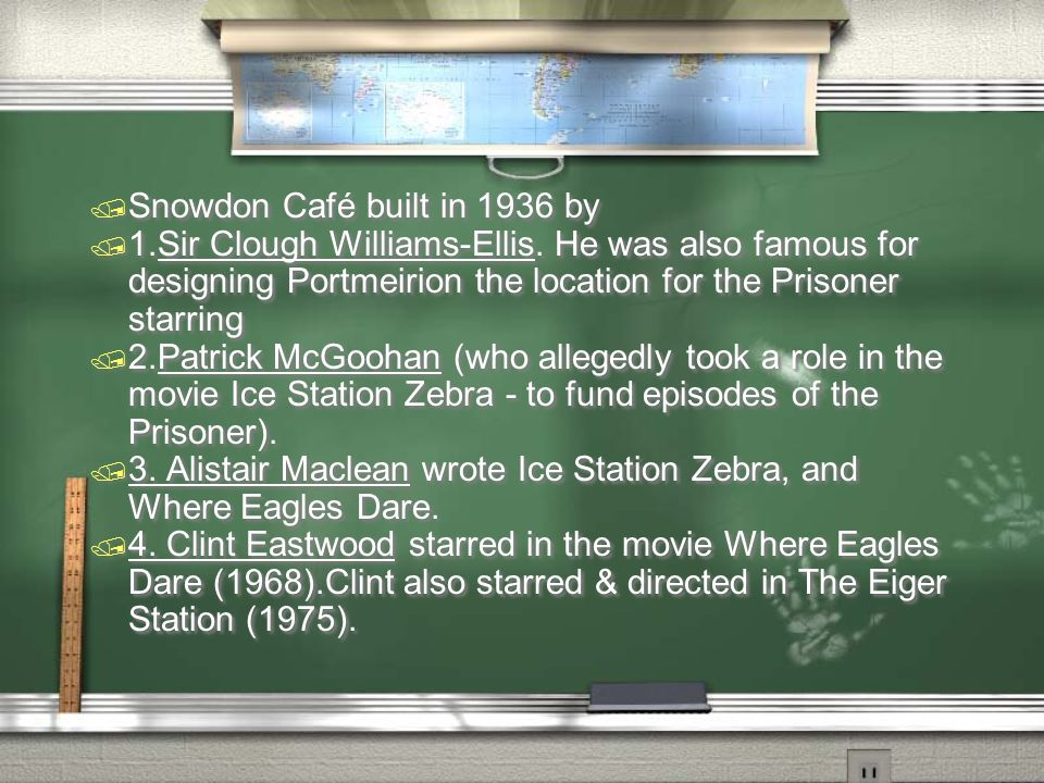 / Snowdon Café built in 1936 by / 1.Sir Clough Williams-Ellis. He was also famous for designing Portmeirion the location for the Prisoner starring / 2