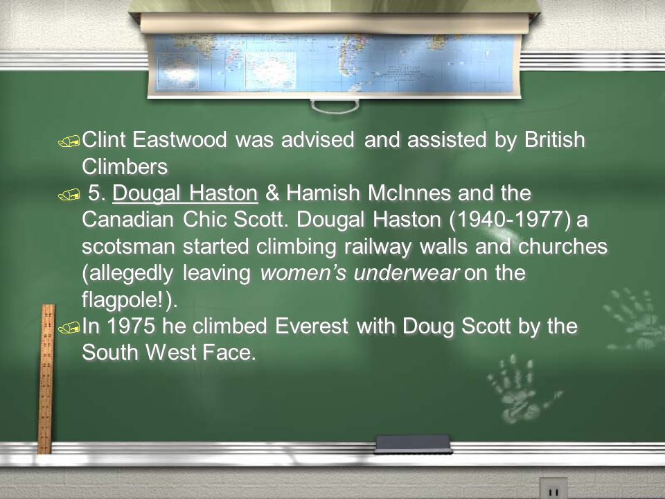 / Clint Eastwood was advised and assisted by British Climbers / 5. Dougal Haston & Hamish McInnes and the Canadian Chic Scott. Dougal Haston (1940-197