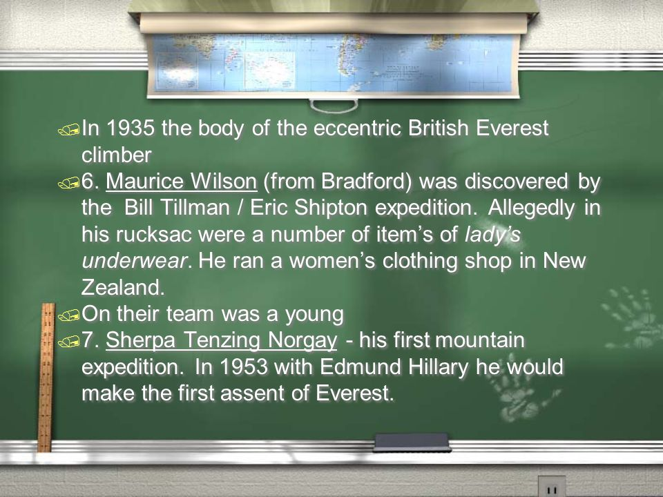 / In 1935 the body of the eccentric British Everest climber / 6. Maurice Wilson (from Bradford) was discovered by the Bill Tillman / Eric Shipton expe