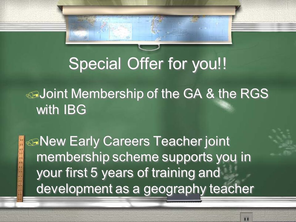 Special Offer for you!! / Joint Membership of the GA & the RGS with IBG / New Early Careers Teacher joint membership scheme supports you in your first