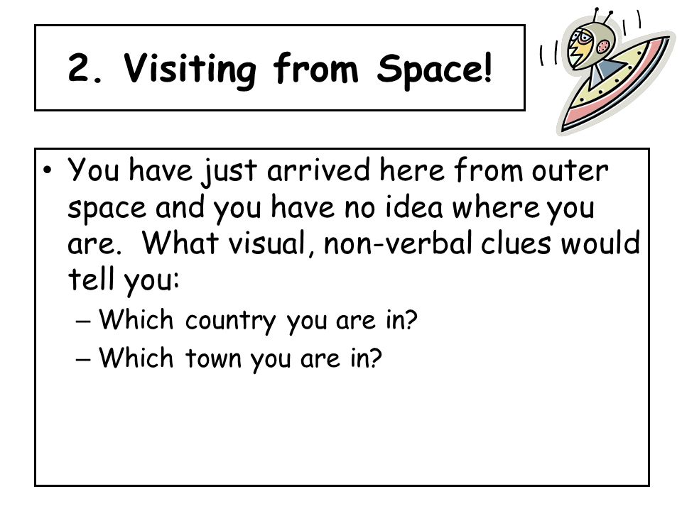 2. Visiting from Space.