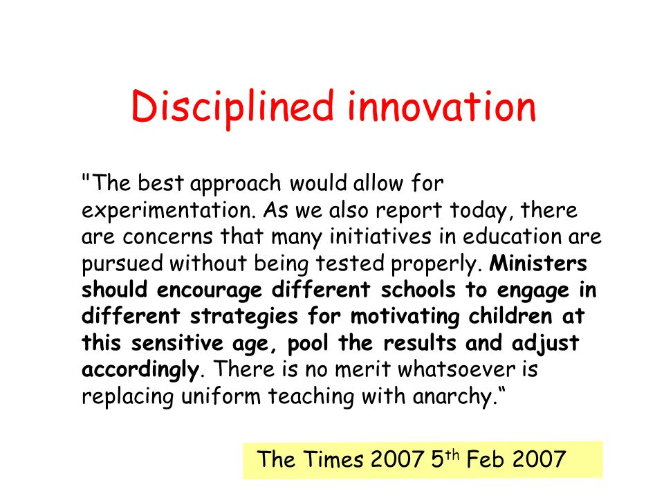 Disciplined innovation The best approach would allow for experimentation.
