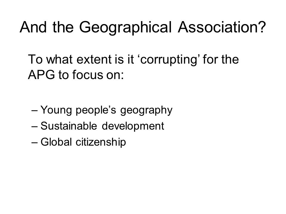 And the Geographical Association.