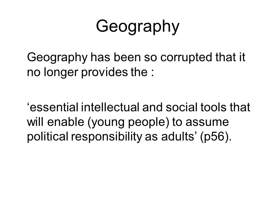 Key questions What theoretical and conceptual frameworks does geography, or learning geography, impart.