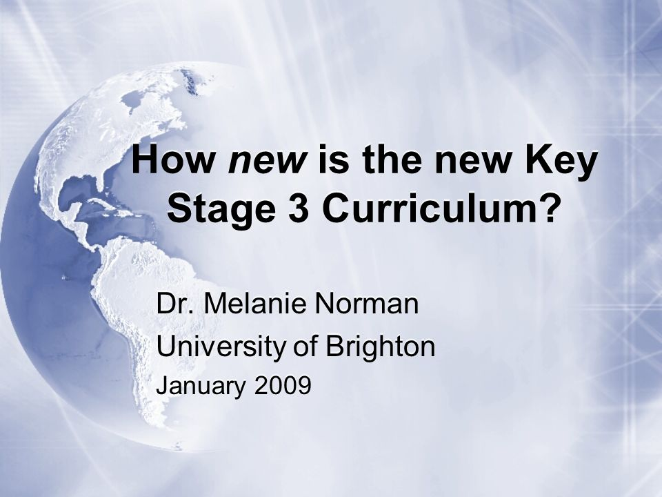How new is the new Key Stage 3 Curriculum. Dr.