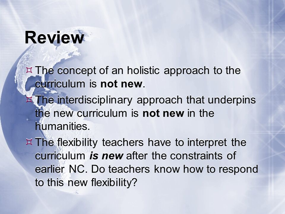 Review The concept of an holistic approach to the curriculum is not new.