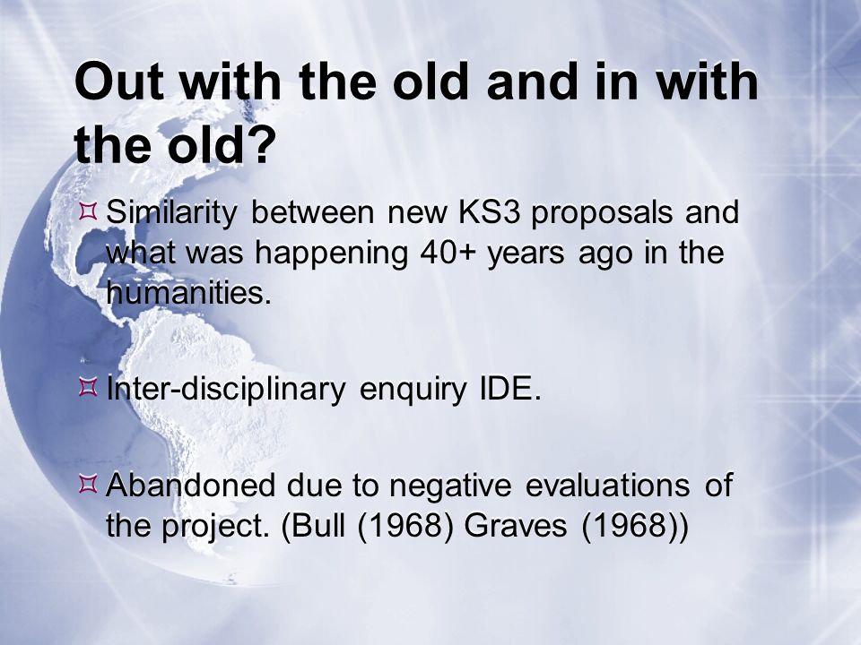 Out with the old and in with the old? Similarity between new KS3 proposals and what was happening 40+ years ago in the humanities. Inter-disciplinary