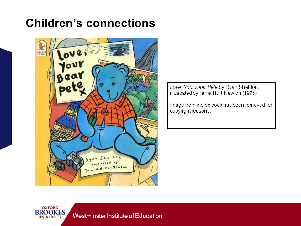 Westminster Institute of Education Childrens connections Love, Your Bear Pete by Dyan Sheldon, illustrated by Tania Hurt-Newton (1995) Image from insi