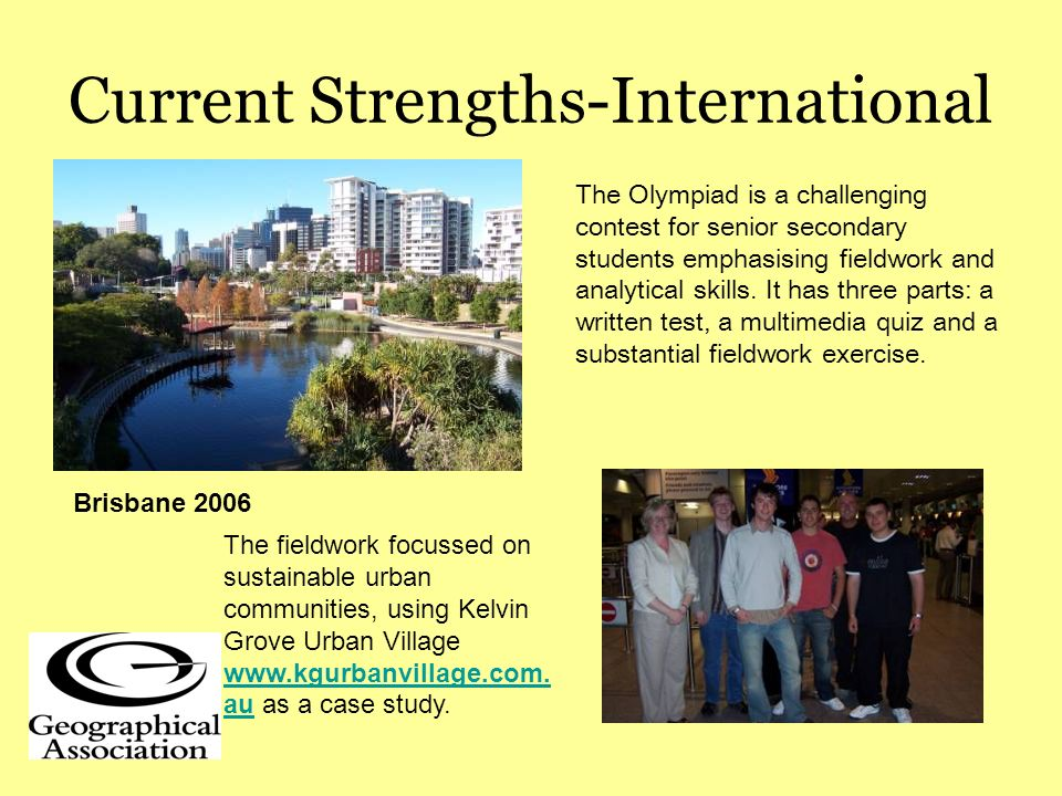 Current Strengths-International The Olympiad is a challenging contest for senior secondary students emphasising fieldwork and analytical skills.