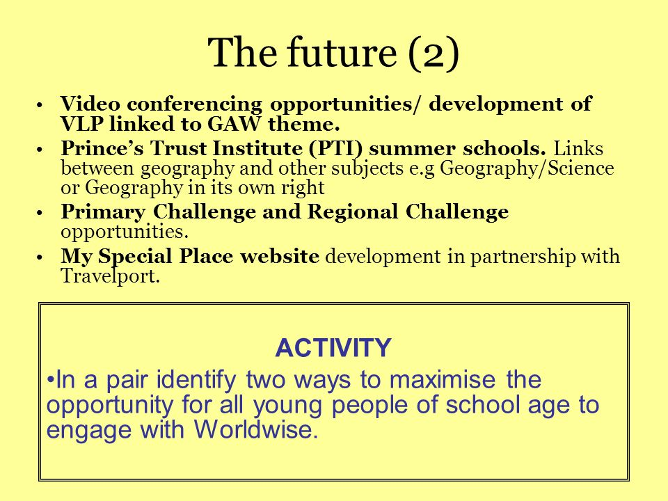 The future (2) Video conferencing opportunities/ development of VLP linked to GAW theme.