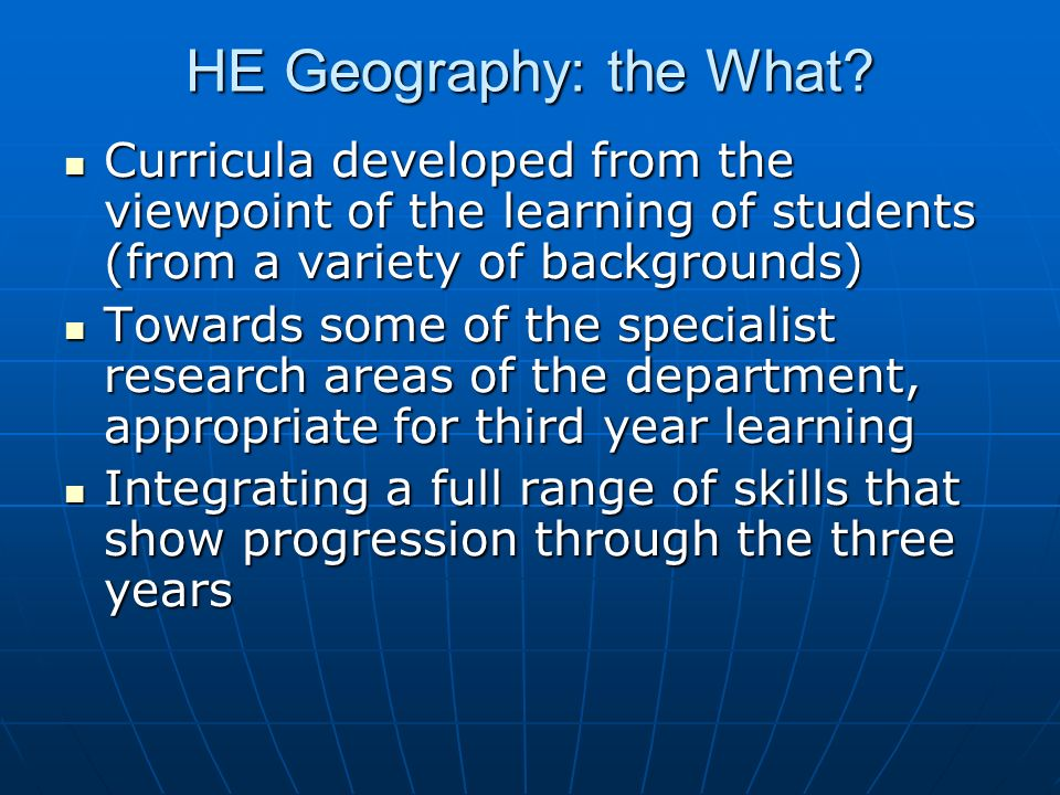 HE Geography: the What.