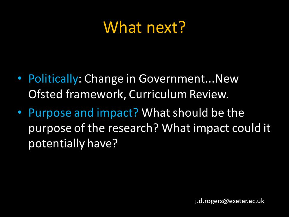 What next. Politically: Change in Government...New Ofsted framework, Curriculum Review.