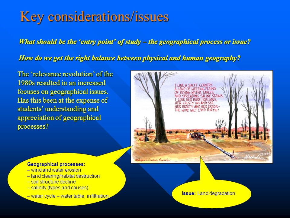 Key considerations/issues What should be the entry point of study – the geographical process or issue.