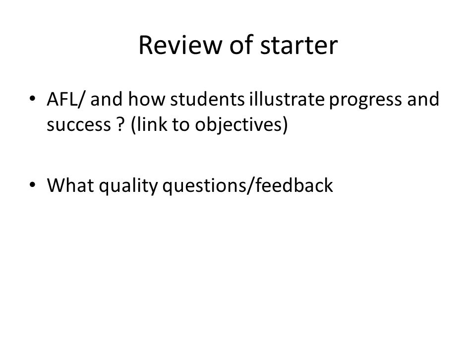 Review of starter AFL/ and how students illustrate progress and success .