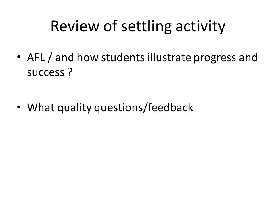 Review of settling activity AFL / and how students illustrate progress and success .