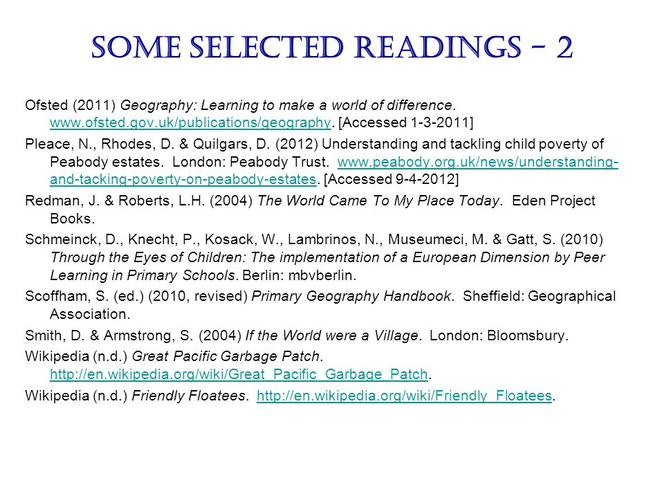 Some selected readings - 2 Ofsted (2011) Geography: Learning to make a world of difference.