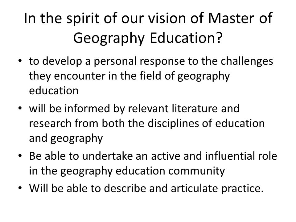 In the spirit of our vision of Master of Geography Education.
