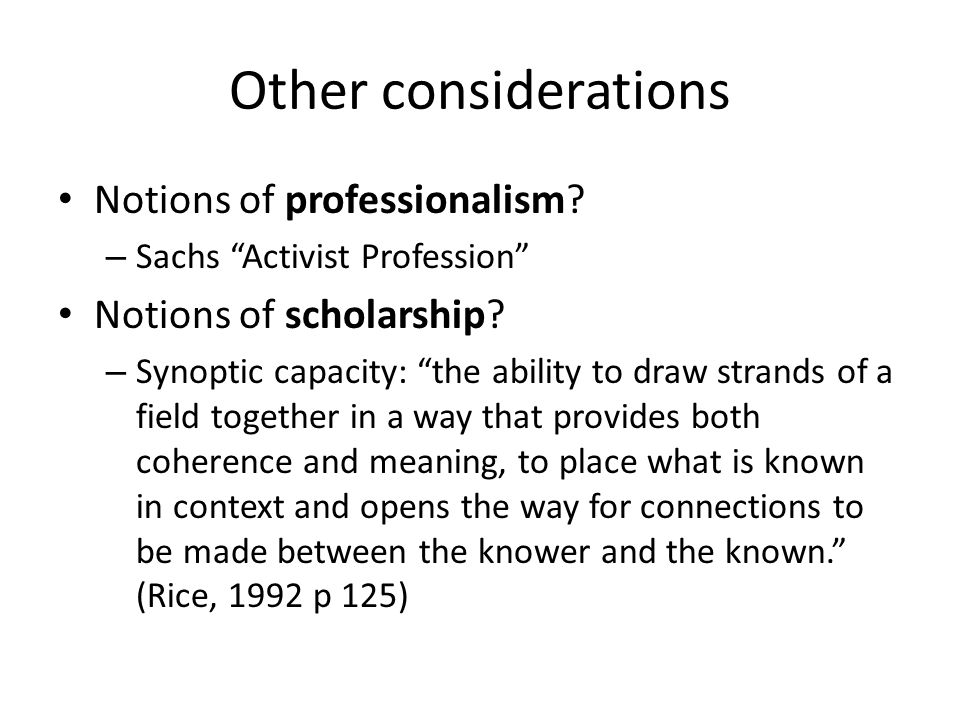 Other considerations Notions of professionalism.