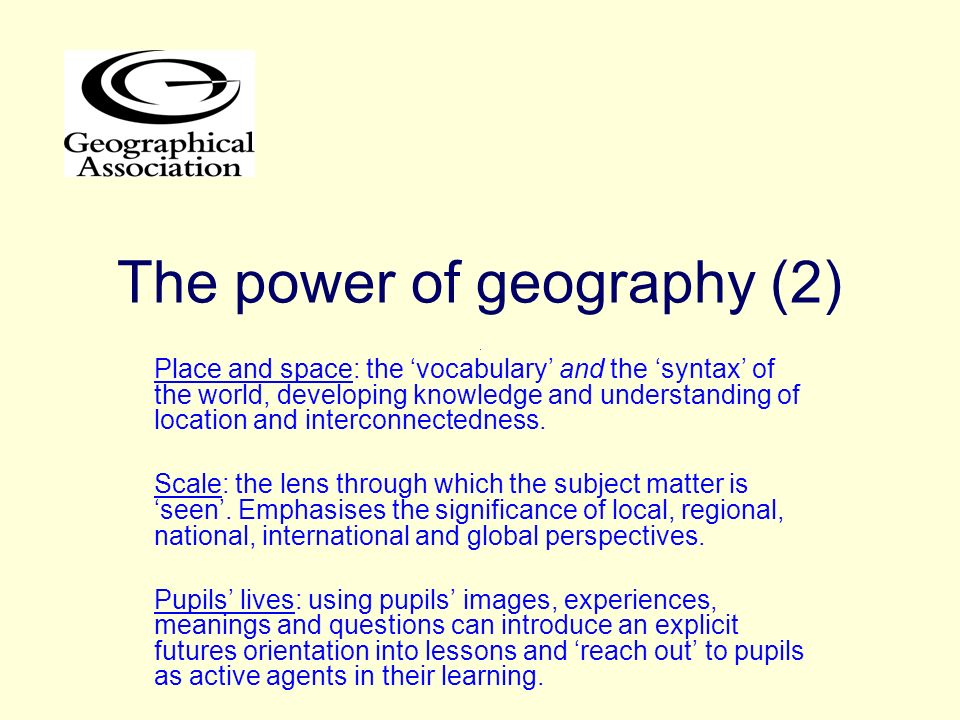 The power of geography (2). Place and space: the vocabulary and the syntax of the world, developing knowledge and understanding of location and interc