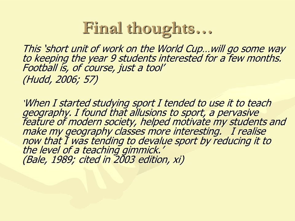 Final thoughts… This short unit of work on the World Cup…will go some way to keeping the year 9 students interested for a few months.