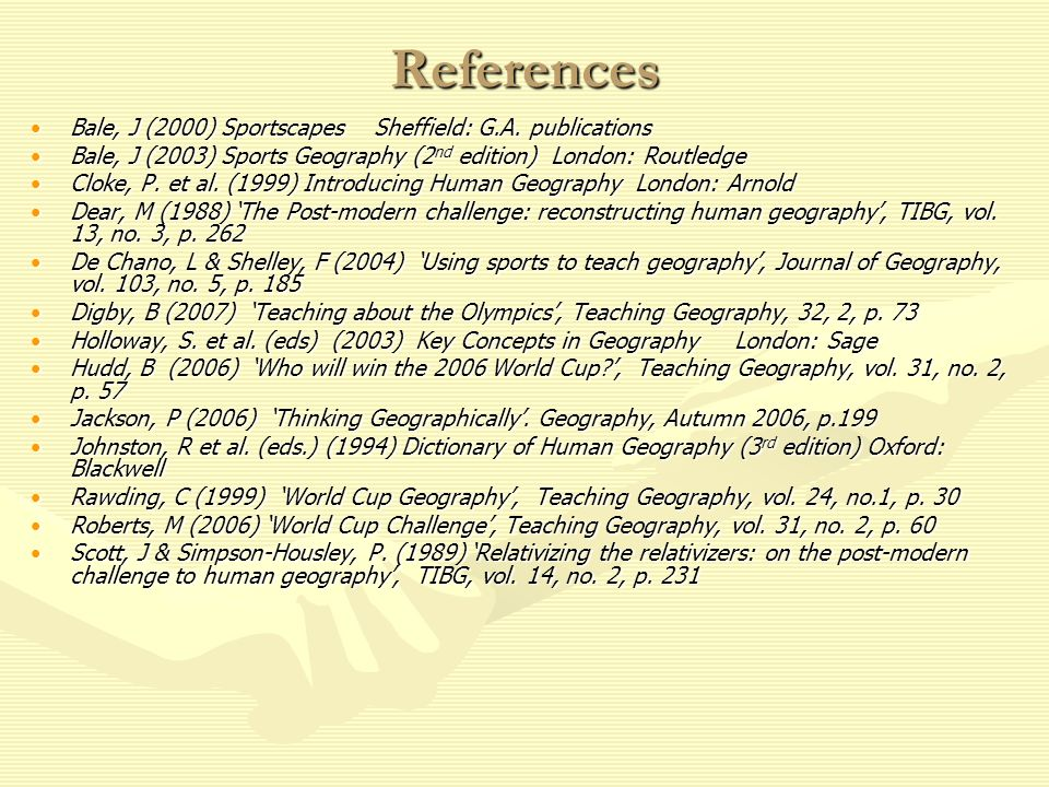 References Bale, J (2000) Sportscapes Sheffield: G.A.