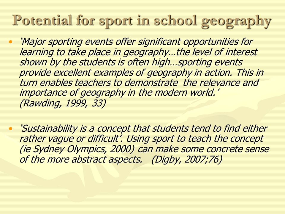 Potential for sport in school geography Major sporting events offer significant opportunities for learning to take place in geography…the level of int