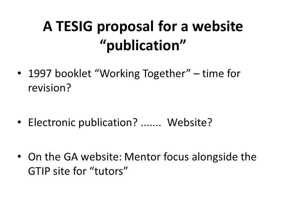 A TESIG proposal for a website publication 1997 booklet Working Together – time for revision.