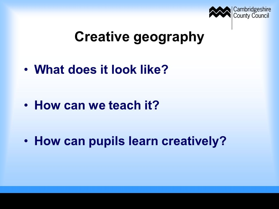 Creative geography What does it look like How can we teach it How can pupils learn creatively