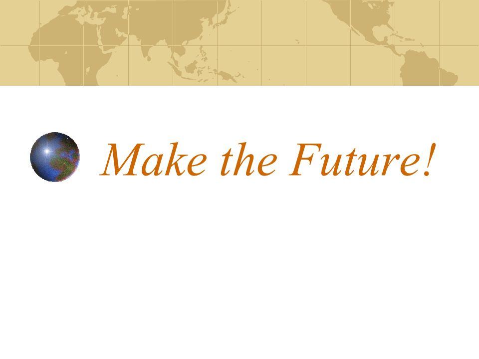 Make the Future!