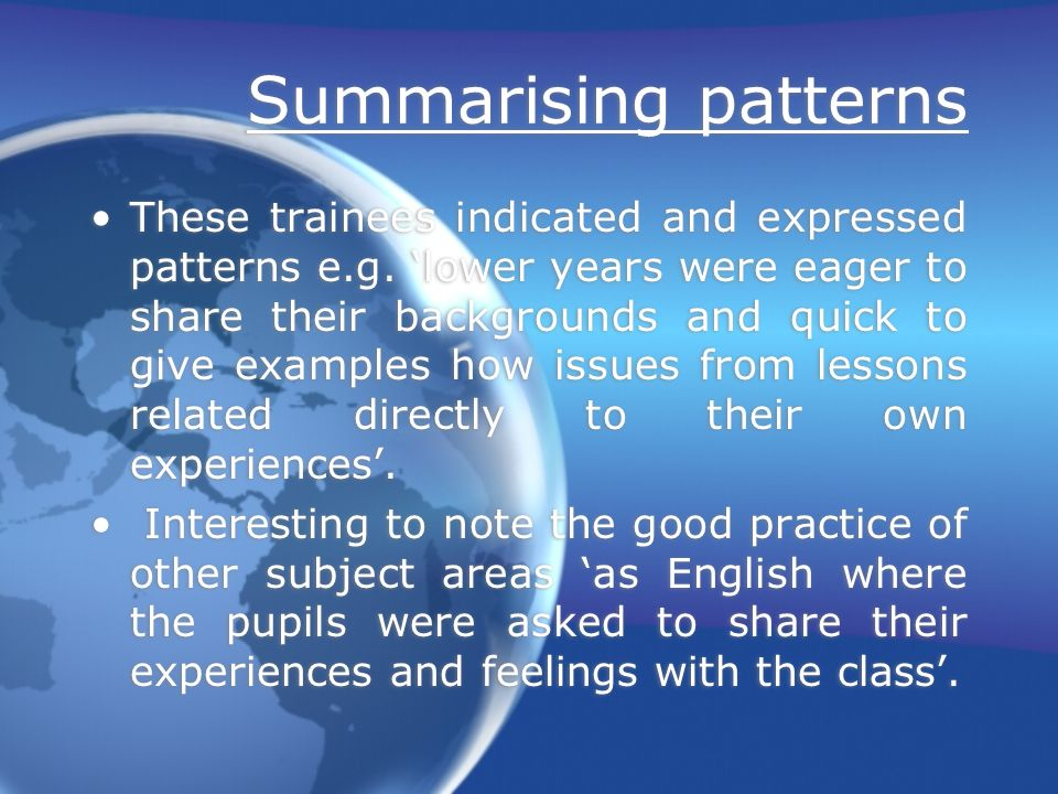 Summarising patterns These trainees indicated and expressed patterns e.g.