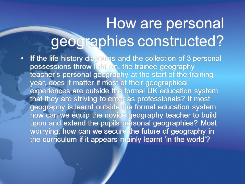 How are personal geographies constructed.