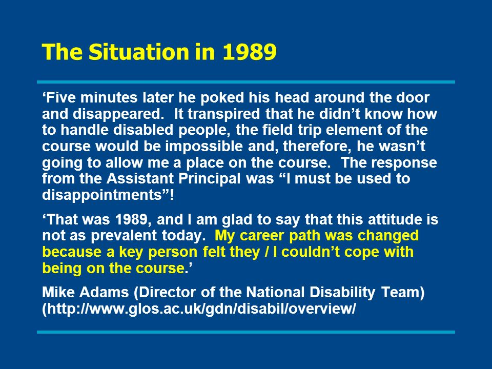 The Situation in 1989 Five minutes later he poked his head around the door and disappeared. It transpired that he didnt know how to handle disabled pe